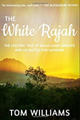 The White Rajah: The Historical Tale of Rajah James Brooke (The Williamson Papers) Paperback