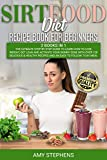 Sirtfood Diet Recipe Book for Beginners: 2 Books in 1: Learn How to Lose Weight and Activate Your Skinny Gene With Over 120 Delicious & Healthy Recipes (English Edition)