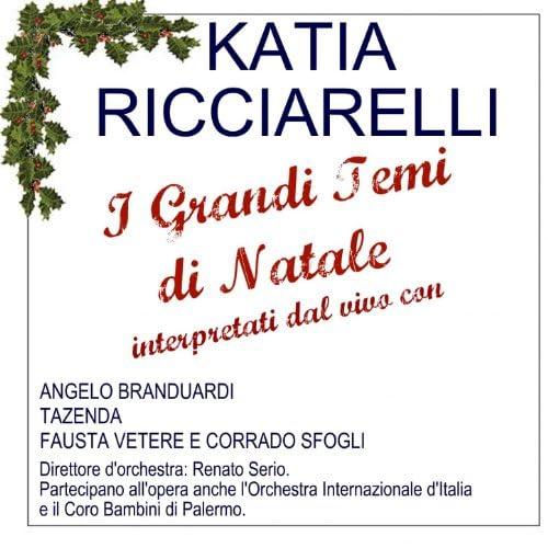 Katia Ricciarelli, Orchestra Internazionale d'Italia & Renato Serio