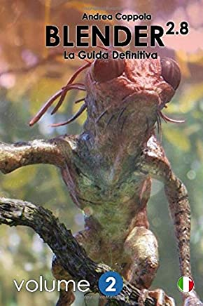 Blender 2.8 - La Guida Definitiva - Volume 2: color version