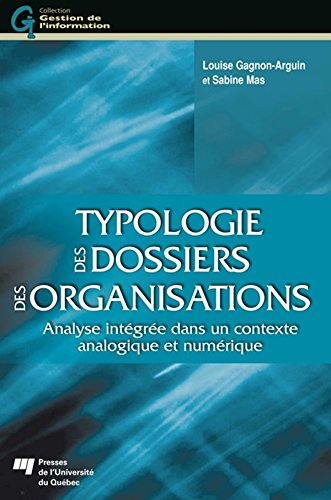 Typologie des dossiers des organisations: Analyse intégrée dans un contexte analogique et numérique PDF Books