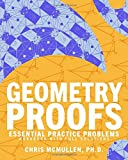 Geometry Proofs Essential Practice Problems Workbook with Full Solutions