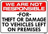 WE are NOT Responsible for Theft OR Damage to Vehicles Left ON Premises 14x20 Heavy Duty Plastic Sign