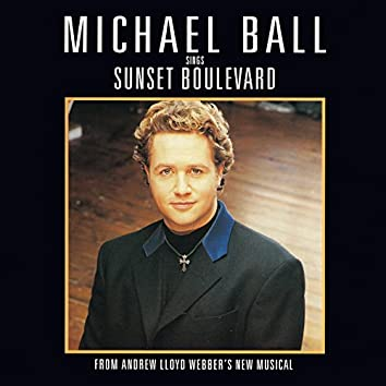 Michael Ball Sings Sunset Boulevard