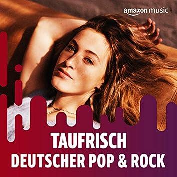 Taufrisch: Deutscher Pop & Rock