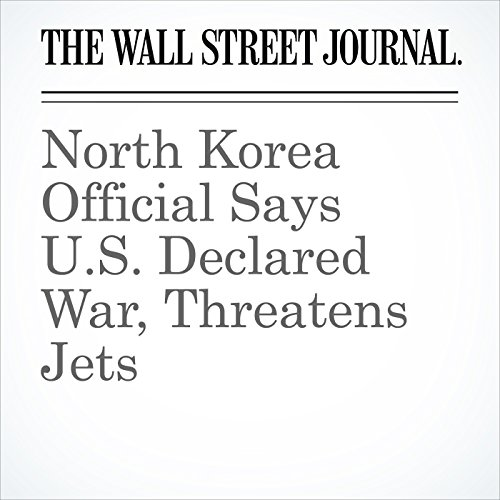 North Korea Official Says U.S. Declared War, Threatens Jets copertina