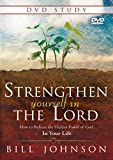 Strengthen Yourself in the Lord DVD Study: How to Release the Hidden Power of God in Your Life