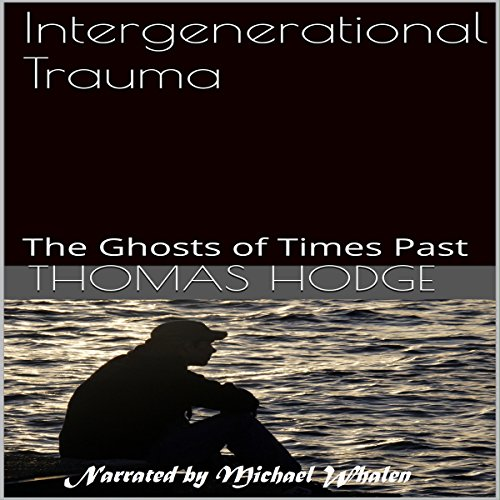 Intergenerational Trauma audiobook cover art