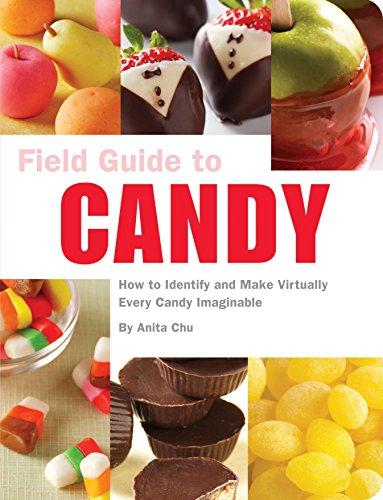 Field Guide to Candy: How to Identify and Make Virtually Every Candy Imaginable (English Edition)