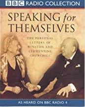 Speaking for Themselves: The Personal Letters of Winston and Clementine Churchill (BBC Radio Collection) by Sir Winston S. Churchill (1999-08-02)