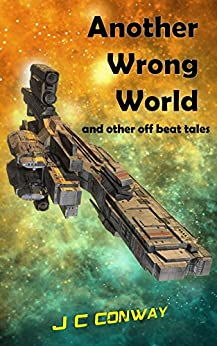 Another Wrong World: and other off beat tales by [J. C. Conway]