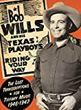 Songtexte von Bob Wills and His Texas Playboys - Riding Your Way the Lost Transcriptions for Tiffany Music 1946-1947