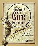 La Història Del Circ A Barcelona. Del Segle XVIII Al 1979: 3 (Calidoscopi)