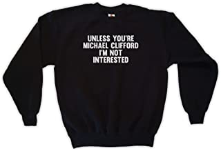 Outsider. Men's Unisex Unless You're Michael Clifford I'm Not Interested Sweatshirt