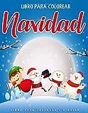 Libro para Colorear Navidad: 55 Páginas para Colorear de Navidad - Libros para Colorear Niños - Navidad Regalos Niños - Navidad Libros Infantiles - Libro para Colorear y Dibujar