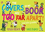French, Vivian - The Covers of My Book Are Too Far Apart (Illustrated by Matt Saunders)