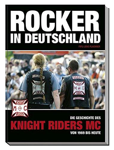 Rocker in Deutschland – Knight Riders MC: Die Geschichte des Knight Riders MC von 1969 bis heute