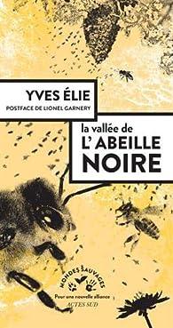 La vallée de l'abeille noire par Yves Élie