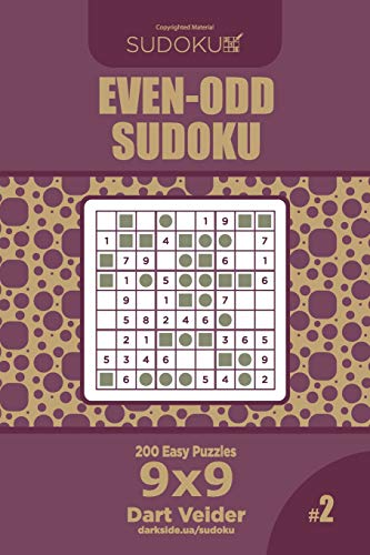 Even-Odd Sudoku - 200 Easy Puzzles 9x9 (Volume 2)