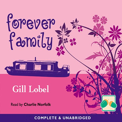 Forever Family                   By:                                                                                                                                 Gill Lobel                               Narrated by:                                                                                                                                 Charlie Norfolk                      Length: 3 hrs and 52 mins     1 rating     Overall 4.0