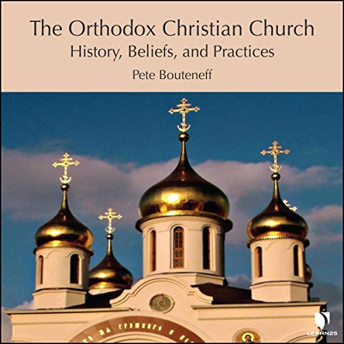 The Orthodox Christian Church: History, Beliefs, and Practices cover art