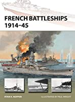 French Battleships, 1914-45 (New Vanguard)