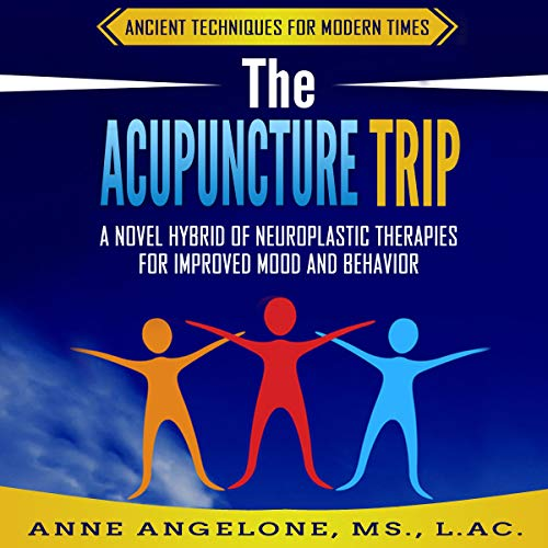 The Acupuncture Trip Audiobook By Anne Angelone cover art