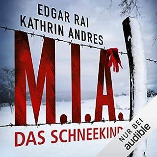 M.I.A. - Das Schneekind                   Autor:                                                                                                                                 Kathrin Andres,                                                                                        Edgar Rai                               Sprecher:                                                                                                                                 Verena Wolfien                      Spieldauer: 6 Std. und 11 Min.     427 Bewertungen     Gesamt 4,2