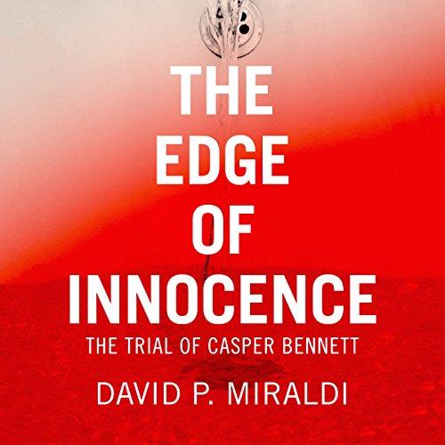 The Edge of Innocence: The Trial of Casper Bennett audiobook cover art