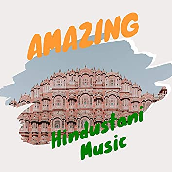 Amazing Hindustani Music: Dreaming of Northern India, Raga Music Therapy