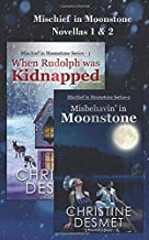 Mischief in Moonstone Novellas 1 and 2