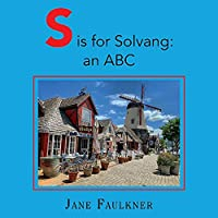 S Is for Solvang: An ABC