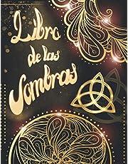 LIBRO DE LAS SOMBRAS: Tu Libro de las Sombras, tu diario de brujas, combínalo perfectamente con tu agenda para brujas. Aquí registrarás hechizos, ... Tu enciclopedia evolutiva. (Editorial MXXI)