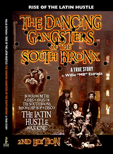 The Dancing Gangsters of the South Bronx: Rise of the Latin Hustle (English Edition)