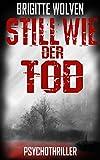 Still wie der Tod: Thriller (Alexander B. 1)
