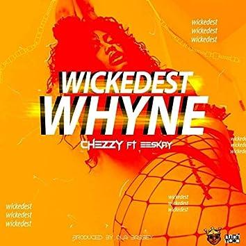 Wickedest Whyne (feat. Eeskay)