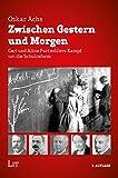 Zwischen Gestern und Morgen: Carl und Aline Furtmüllers Kampf um die Schulreform - Oskar Achs