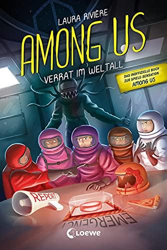 Among Us - Verrat im Weltall: Entdecke das Leseabenteuer zum Game - Das inoffizielle eBook zur Gaming-Sensation