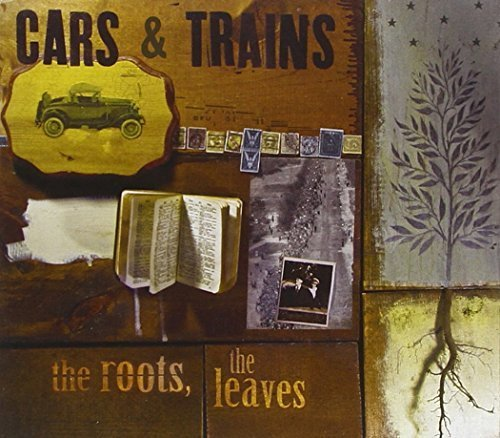 Roots the Leaves by Cars & Trains (2010-01-26?
