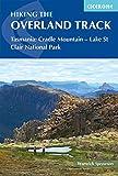 Hiking the Overland Track: Tasmania: Cradle Mountain - Lake St Clair National Park