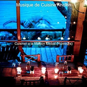 Cuisiner a la Maison Global (Humeurs)