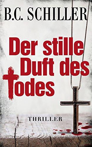 Der stille Duft des Todes - Thriller (Tony Braun 4)
