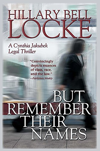 Image of But Remember Their Names: A Cynthia Jakubek Legal Thriller (Cynthia Jakubek Legal Thrillers)