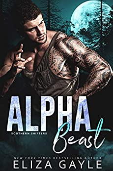 Alpha Beast (Southern Shifters Book 8) by [Eliza Gayle]