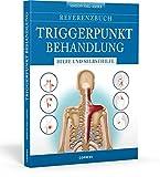 Referenzbuch Triggerpunkt Behandlung: Hilfe und Selbsthilfe