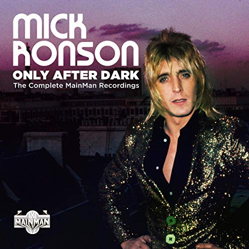 Only After Dark-the Complete Mainman Recordings