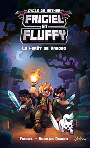 Frigiel et Fluffy, tome 3 : La Forêt de Varogg - Minecraft