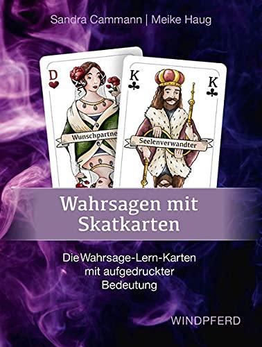 Wahrsagen mit Skatkarten: Die Wahrsage-Lern-Karten mit aufgedruckter Bedeutung