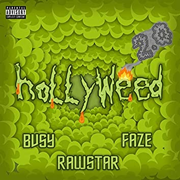 Hollyweed 2.0 (feat. BVSY & Faze)