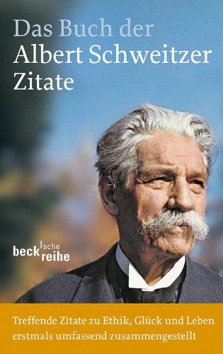 Das Buch der Albert-Schweitzer-Zitate (Beck'sche Reihe 6095)